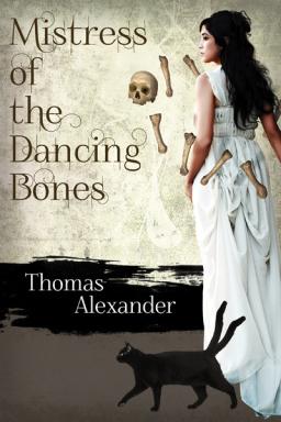 Mistress of the Dancing Bones by Thomas Alexander